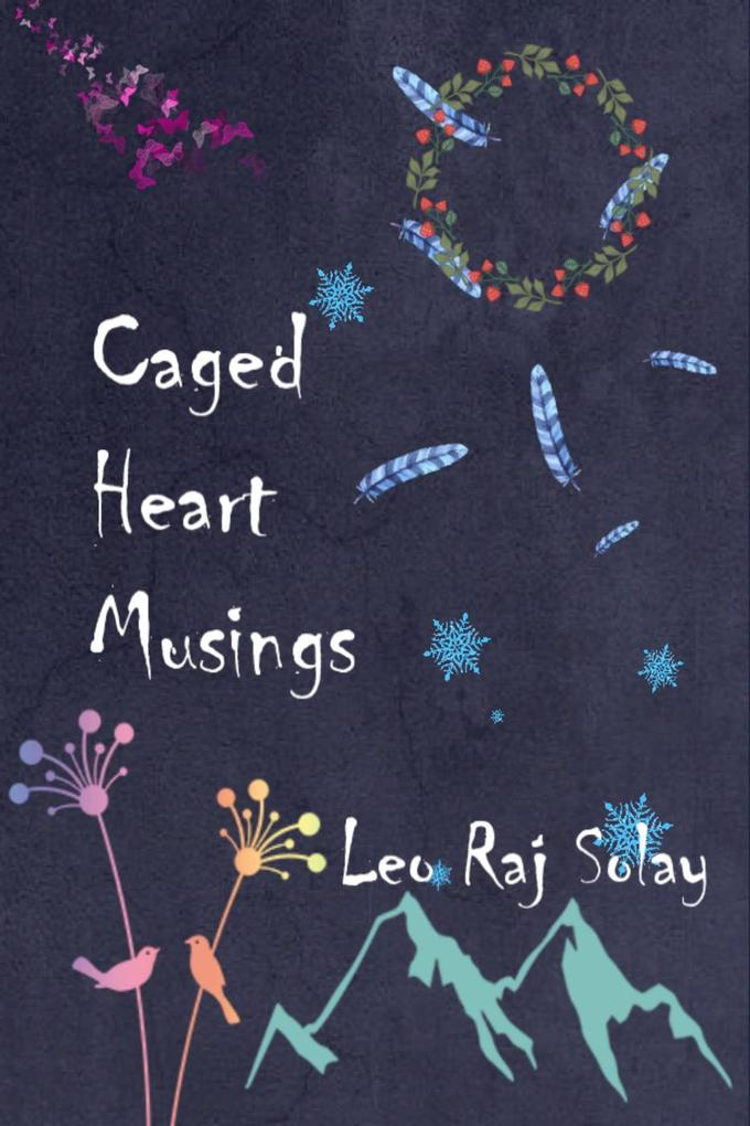 Caged Heart Musings